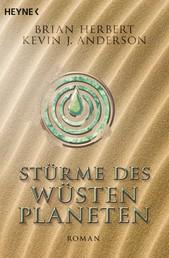 Stürme des Wüstenplaneten - Heroes of Dune, Band 2 - Roman