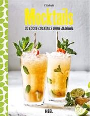 Mocktails - 30 coole Cocktails ohne Alkohol