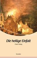 Clara Viebig: Die heilige Einfalt