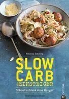 Rebecca Schilling: Slow Carb für Einsteiger ★★★★