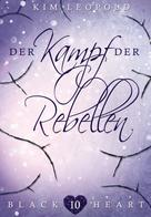Kim Leopold: Black Heart - Band 10: Der Kampf der Rebellen ★★★★★