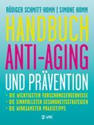 Rüdiger Schmitt-Homm: Handbuch Anti-Aging und Prävention