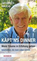 Siegfried Rauch: Käpt'ns Dinner - Wenn Träume in Erfüllung gehen ★★★★★