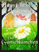 Hans Christian Andersen: Das Gänseblümchen