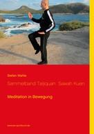Stefan Wahle: Sammelband Taijiquan Sawah Kuen
