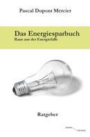Pascal Dupont Mercier: Das Energiesparbuch
