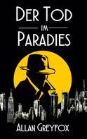 Allan Greyfox: Der Tod im Paradies ★
