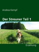 Andrea Kempf: Der Streuner Teil 1