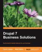 Trevor James: Drupal 7 Business Solutions