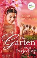 Bharti Kirchner: Die Gärten von Darjeeling ★★★★