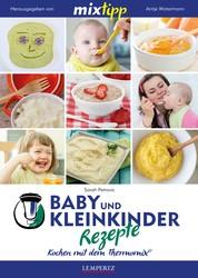 MIXtipp Baby- und Kleinkinder-Rezepte - Kochen mit dem Thermomix TM5 und TM31