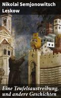 Nikolai Semjonowitsch Leskow: Eine Teufelsaustreibung, und andere Geschichten