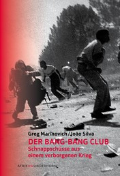 Der Bang-Bang Club - Schnappschüsse aus einem verborgenen Krieg