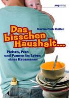 Martin-Niels Däfler: Das bisschen Haushalt… ★★★★
