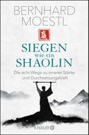 Bernhard Moestl: Siegen wie ein Shaolin ★★★★
