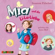 Mia und die Li-La-Liebe - Mia, Band 13 (ungekürzt)