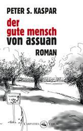 Der gute Mensch von Assuan - Roman