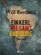 Will Berthold: Ein Kerl wie Samt und Seide
