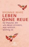 Bronnie Ware: Leben ohne Reue ★★★