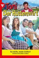 Friederike von Buchner: Toni der Hüttenwirt 229 – Heimatroman