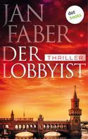 Jan Faber: Der Lobbyist