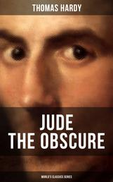 JUDE THE OBSCURE (World's Classics Series) - Historical Romance Novel