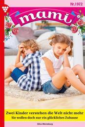 Mami 1972 – Familienroman - Zwei Kinder verstehen die Welt nicht mehr