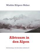 Wiebke Hilgers-Weber: Albtraum in den Alpen