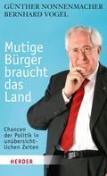 Bernhard Vogel: Mutige Bürger braucht das Land