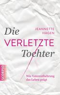 Jeannette Hagen: Die verletzte Tochter