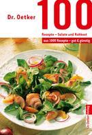 Dr. Oetker: 100 Rezepte - Salate und Rohkost
