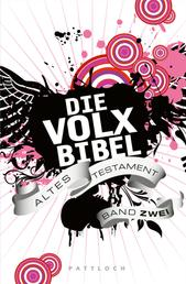 Die Volxbibel - Altes Testament Band Zwei