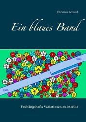 Ein blaues Band - Frühlingshafte Variationen zu Mörike