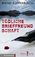 Bernd Küpperbusch: Tödliche Brieffreundschaft ★★★★