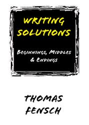Writing Solutions - Beginnings, Middles and Endings
