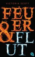 Victoria Scott: Feuer & Flut ★★★★★