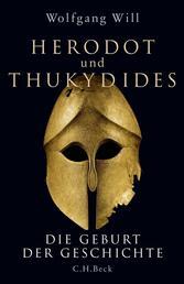 Herodot und Thukydides - Die Geburt der Geschichte