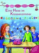 Ingrid Uebe: Ich kann schon alleine lesen - Eine Hexe im Klassenzimmer ★★★★
