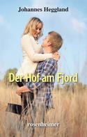 Johannes Heggland: Der Hof am Fjord