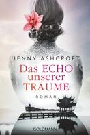 Jenny Ashcroft: Das Echo unserer Träume ★★★★★