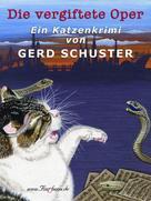 Gerd Schuster: Die vergiftete Oper ★★
