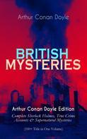 Arthur Conan Doyle: BRITISH MYSTERIES - Arthur Conan Doyle Edition