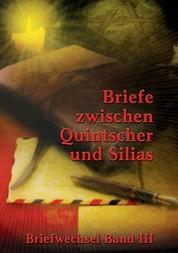 Briefe zwischen Quintscher und Silias - Briefwechsel Band III