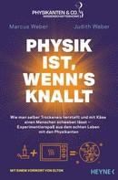 Marcus Weber: Physik ist, wenn's knallt ★★★★