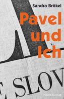 Sandra Brökel: Pavel und Ich