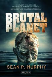BRUTAL PLANET - Zombie-Thriller