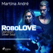RoboLOVE #3 - Operation: Silver Soul
