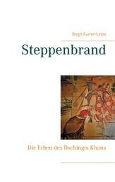 Steppenbrand - Die Erben des Dschingis Khans