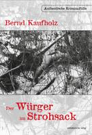 Bernd Kaufholz: Der Würger im Strohsack
