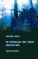 Norman Dark: Im Schatten der Hexe